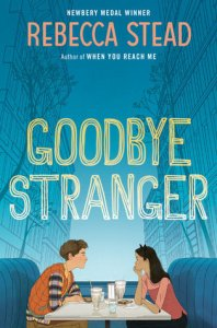 Book Review: Goodbye Stranger by Rebecca Stead