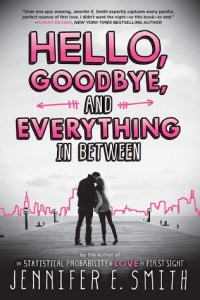 Book cover for Hello, Goodbye, and Everything in Between by Jennifer E. Smith.