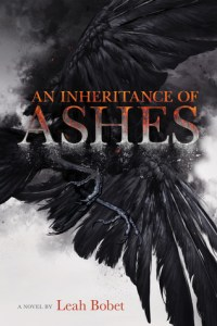 Review: An Inheritance of Ashes by Leah Bobet