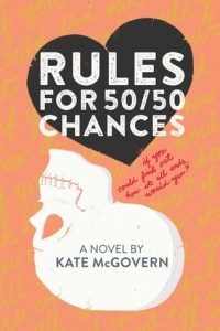 Book cover for Rules for 50/50 Chances by Kate McGovern.