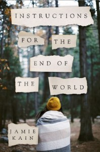 Book cover for Instructions for The End Of the World by Jamie Kain.