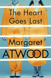 Book cover for The Heart Goes Last by Margaret Atwood.