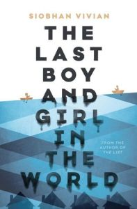 Book cover for The Last Boy and Girl in the World by Siobhan Vivian.
