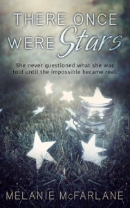 Book cover fro There Once Were Stars by Melanie McFarlane