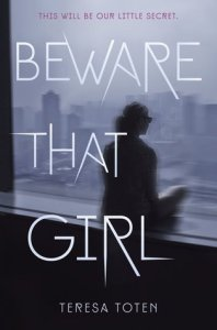 Review: Beware That Girl by Teresa Toten