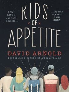 Book cover For Kids of Appetite by David Arnold
