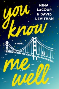 Book cover for You Know Me Well by Nina Lacour and David Levithan