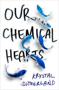 Book cover for Our Chemical Hearts by Krystal Sutherland