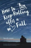 Book cover for How to Keep Rolling After a Fall by Karole Cozzo
