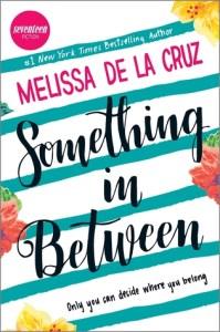 Book cover for Something in Between by Melissa de la Cruz