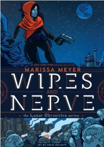 Book cover for Wires and Nerve by Marissa Meyer