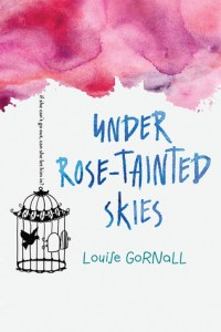 Book cover for Under Rose Tainted Skies by Louise Gornoll
