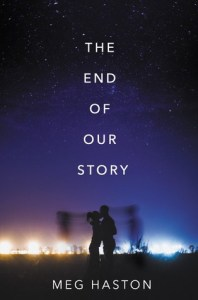 Book cover for The End of Our Story by Meg Haston