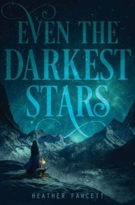 Boo cover for Even the Darkest Stars by Heather Fawcett
