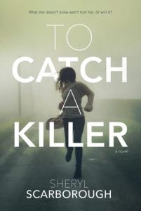 Book cover for To Catch a Killer by Sheryl Scarborough