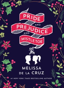 pride-and-prejudice-and-mistletoe-by-melissa-de-la-cruz