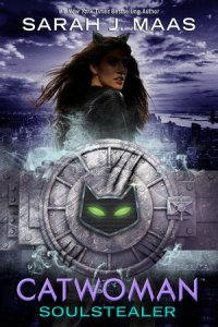 Book cover for Catwoman: Soulstealer by Sarah J. Maas.