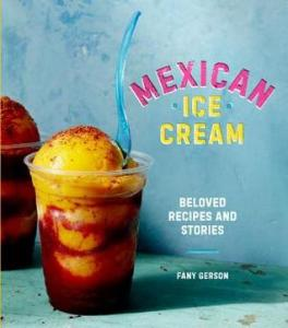 Review: Mexican Ice Cream: Beloved Recipes and Stories