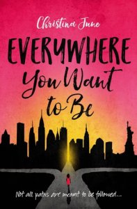 Everywhere You Want to Be by Christina June.
