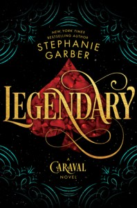 Friday Reads: Legendary by Stephanie Garber