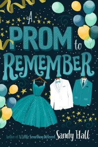 A Prom to Remember Sandy Hall