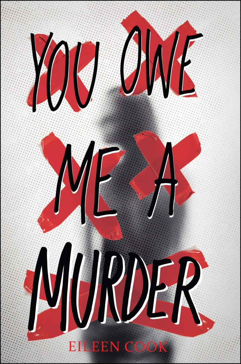 Review: YOU OWE ME A MURDER by Eileen Cook