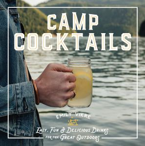 Review: Camp Cocktails by Emily Vikre