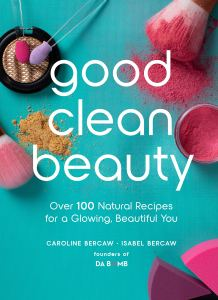 Review: Good Clean Beauty by Caroline Bercaw
