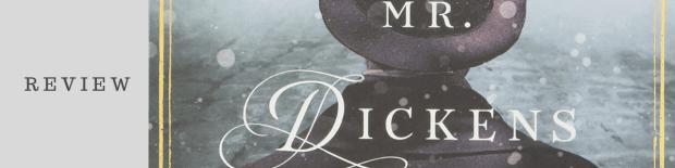 Review: Mr. Dickens and His Carol by Samantha Silva