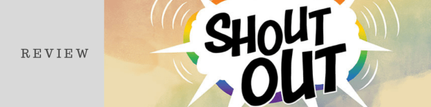 Review: Shout Out Anthology
