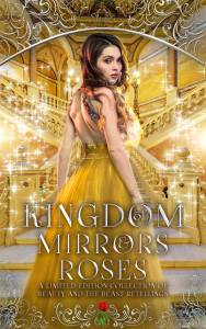Book Blitz & Giveaway: Kingdom of Mirrors & Roses