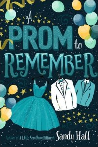 A Prom to Remember by Sandy Hall: Guest Post & Giveaway