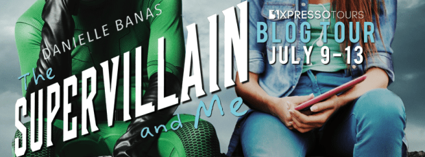 Blog Tour & Giveaway: The Supervillain and Me by Danielle Banas