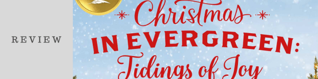Review: Christmas in Evergreen: Tidings of Joy