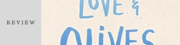 Review: Love & Olives by Jenna Evans Welch
