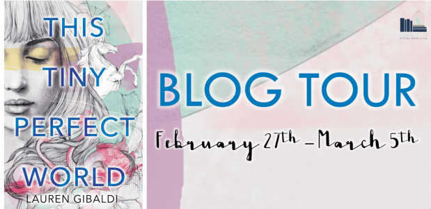 Blog Tour, Review & Giveaways: This Tiny Perfect World by Lauren Gibaldi