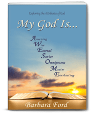 My God Is... Exploring the Attributes of God by Barbara Ford