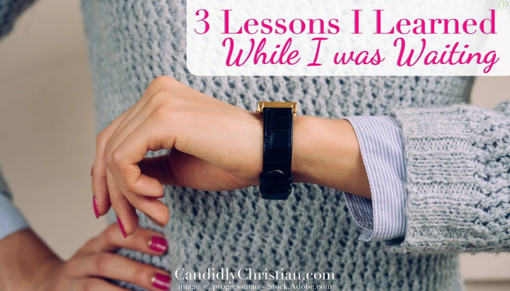 3 lessons I learned while I was waiting