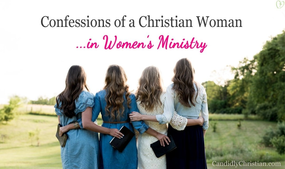 Confessions of a Christian Woman in Women's Ministry