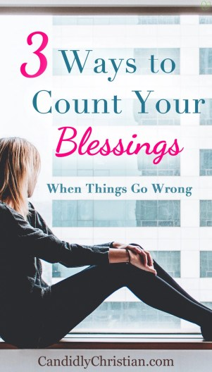 3 Ways to count your blessings when things go wrong #gratitude