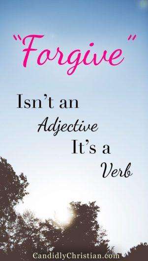 """Forgive"" isn't an adjective, it's a verb..."