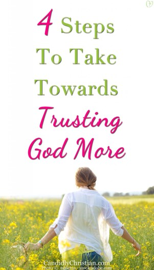 4 steps to take towards trusting God more