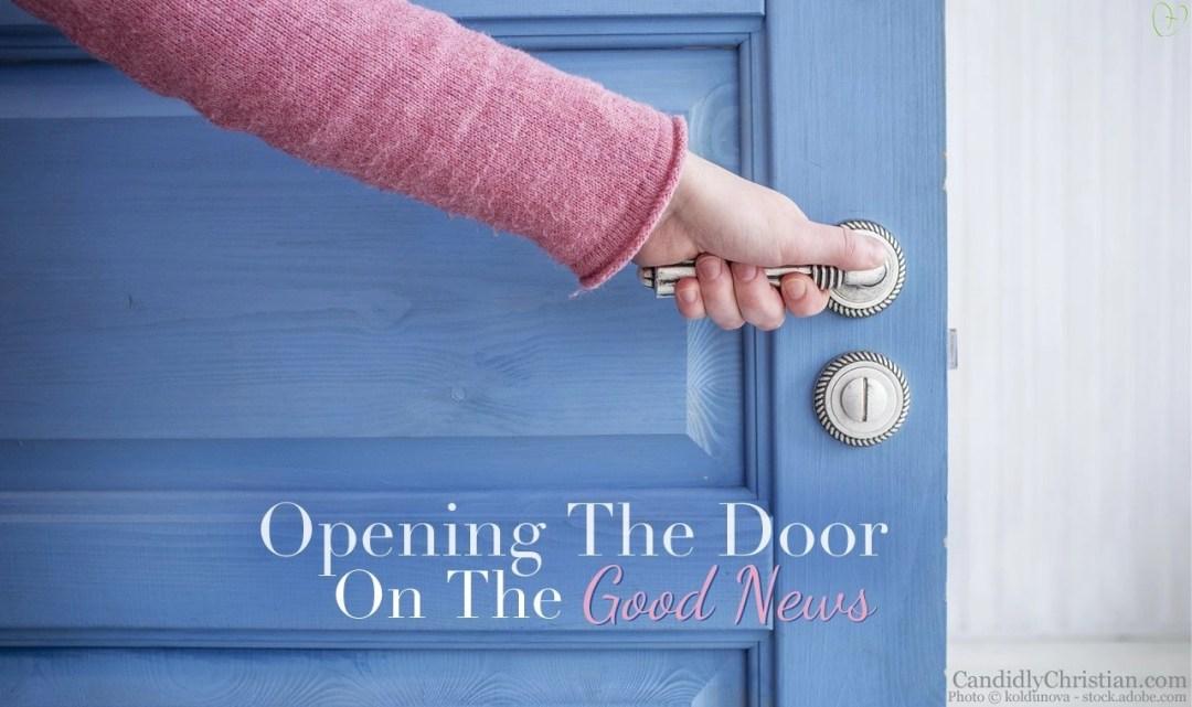 Opening the door on the good news of Jesus
