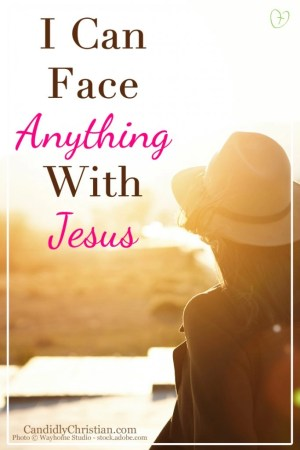 I can face anything with Jesus