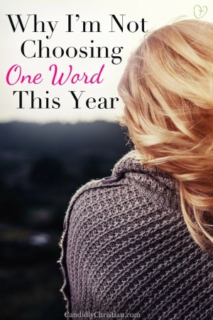 Why I'm not choosing one word this year... #oneword #newyear