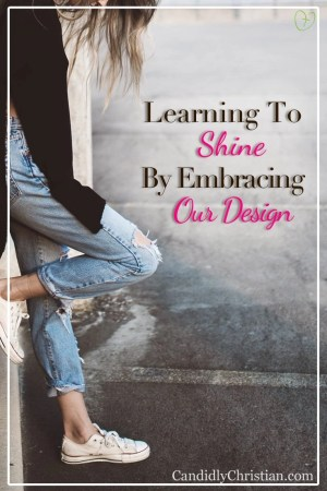 Learning to shine by ebracing our design
