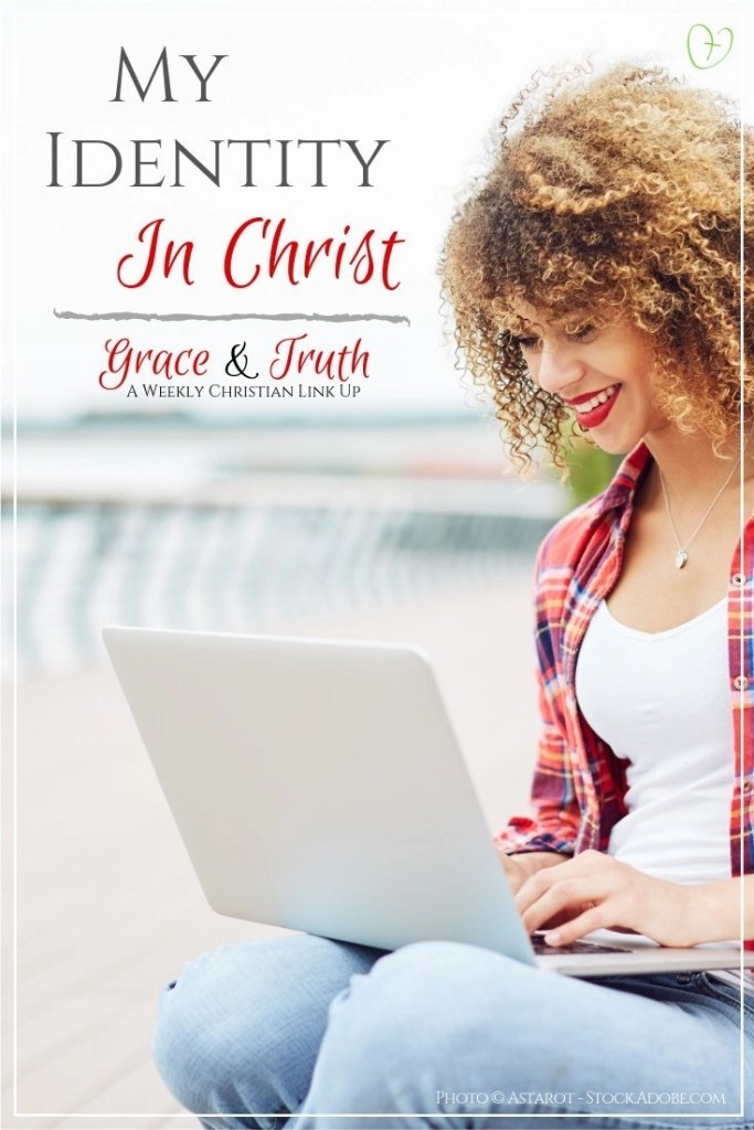 My Identity In Christ (and a link up) #HisGraceGirls