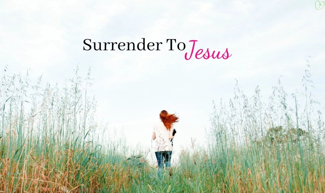 Surrender to Jesus to do a New Thing