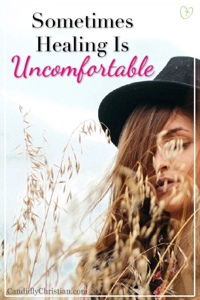Sometimes healing is uncomfortable #ChristianLiving