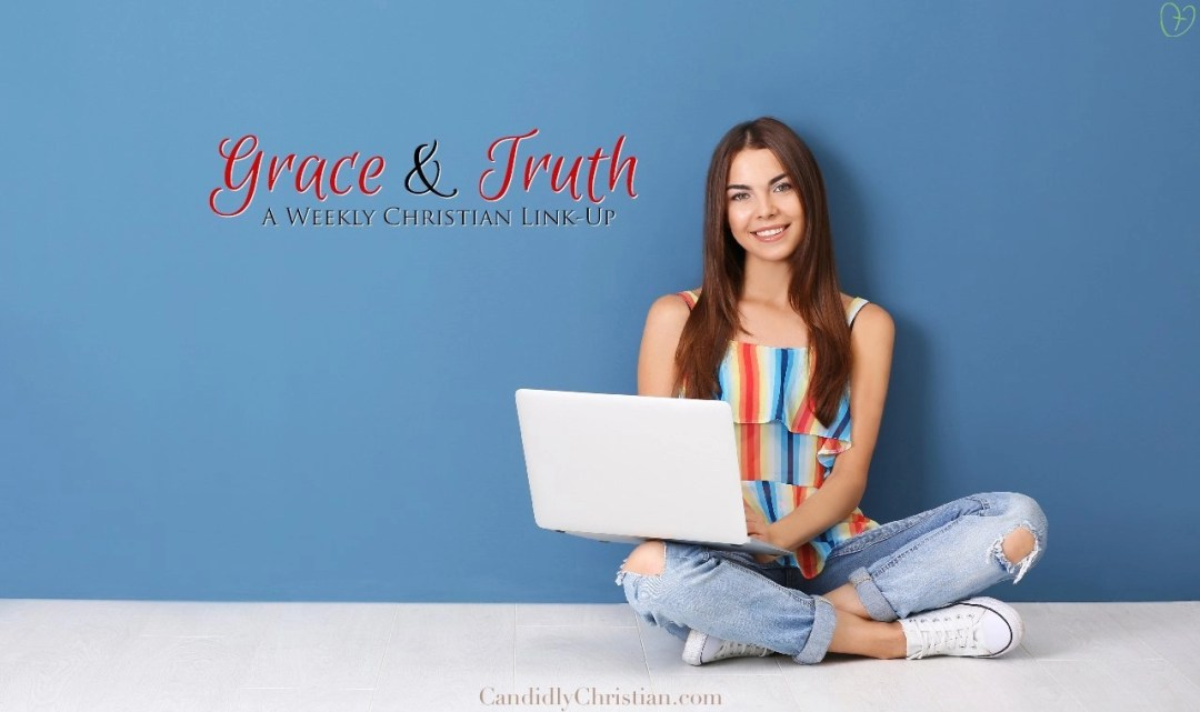 Grace and Truth, a weekly Christian link up